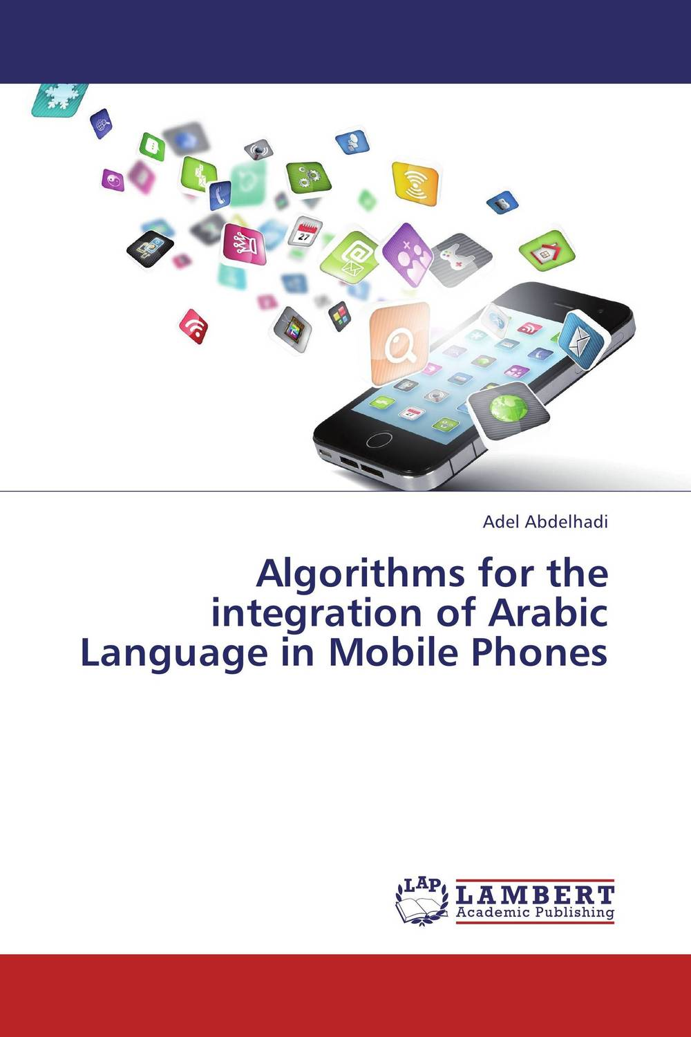 Algorithms for the integration of Arabic Language in Mobile Phones three academic databases with arabic language content
