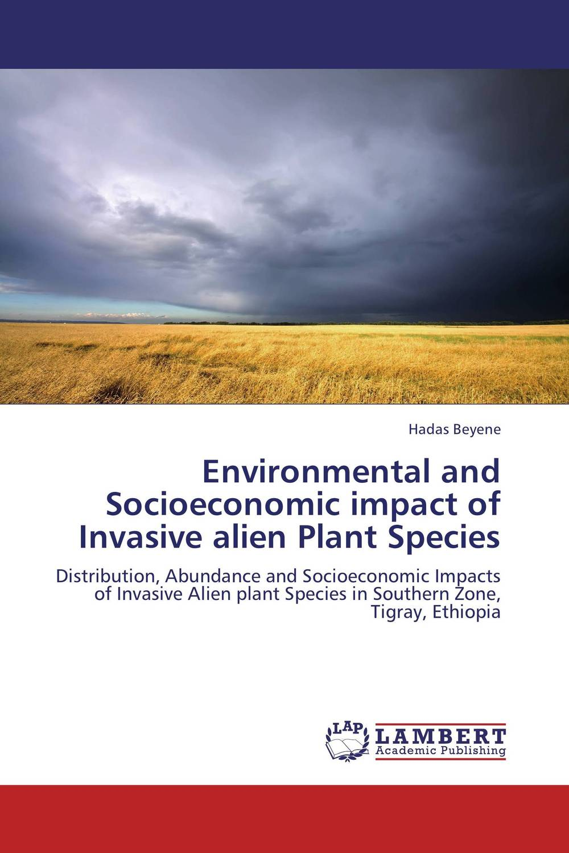 Environmental and Socioeconomic impact of Invasive alien Plant Species environmental impact of resettlement