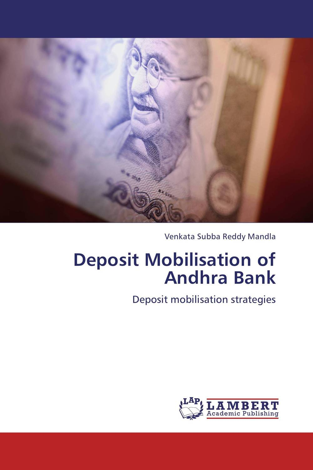 Deposit Mobilisation of Andhra Bank financial performance of scheduled commercial banks a study