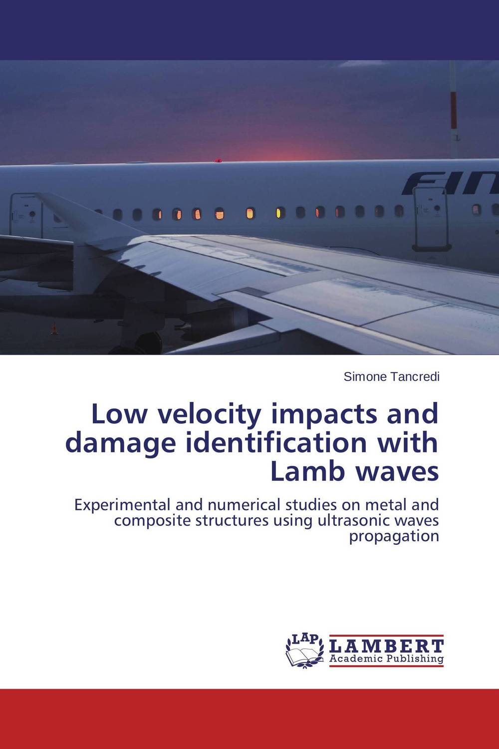 Low velocity impacts and damage identification with Lamb waves computational modeling of damage and fracture in composite materials