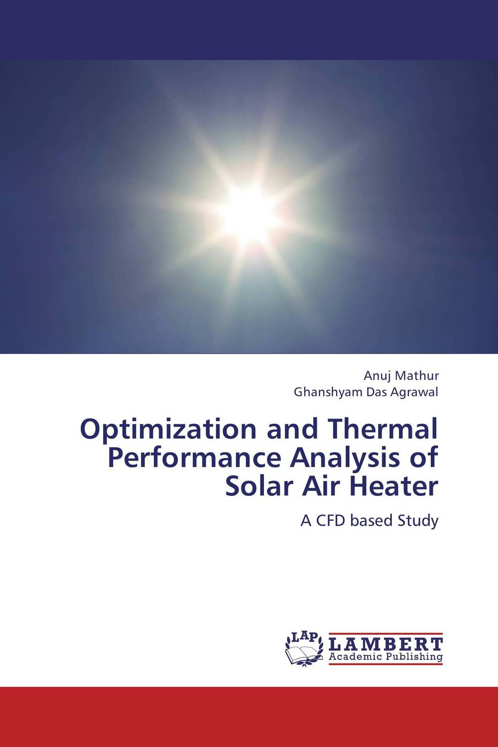 Optimization and Thermal Performance Analysis of Solar Air Heater nitul kalita and rahul dev misra cfd analysis of room air distribution