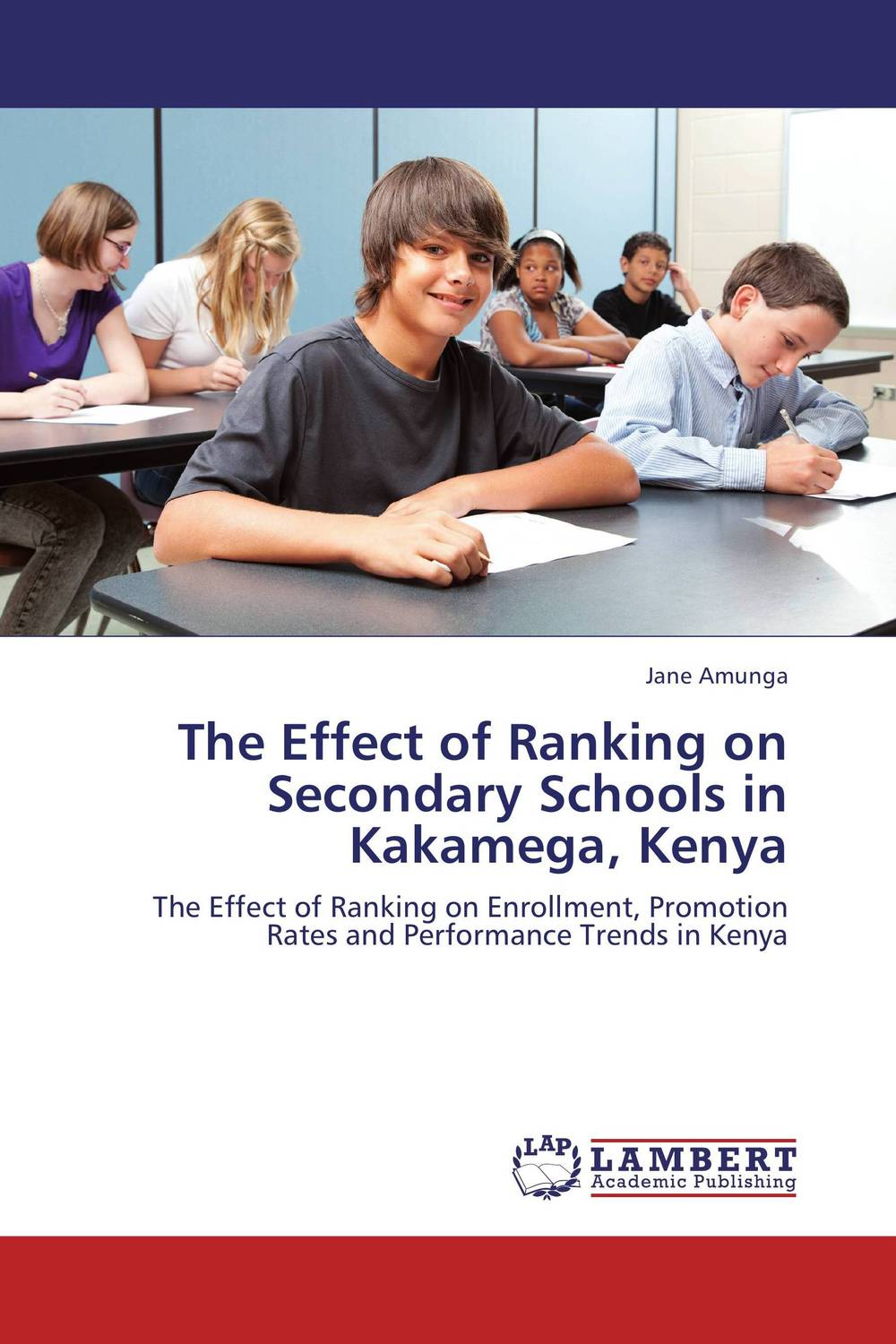 The Effect of Ranking on Secondary Schools in Kakamega, Kenya leadership and performance in public secondary schools in kenya