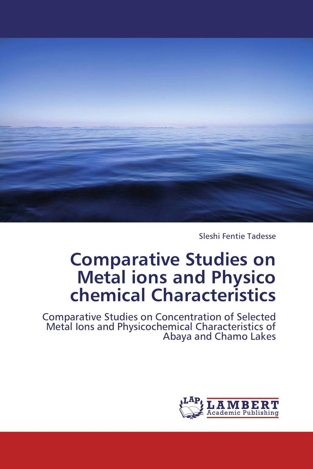 Comparative Studies on Metal ions and Physico chemical Characteristics week at the lake