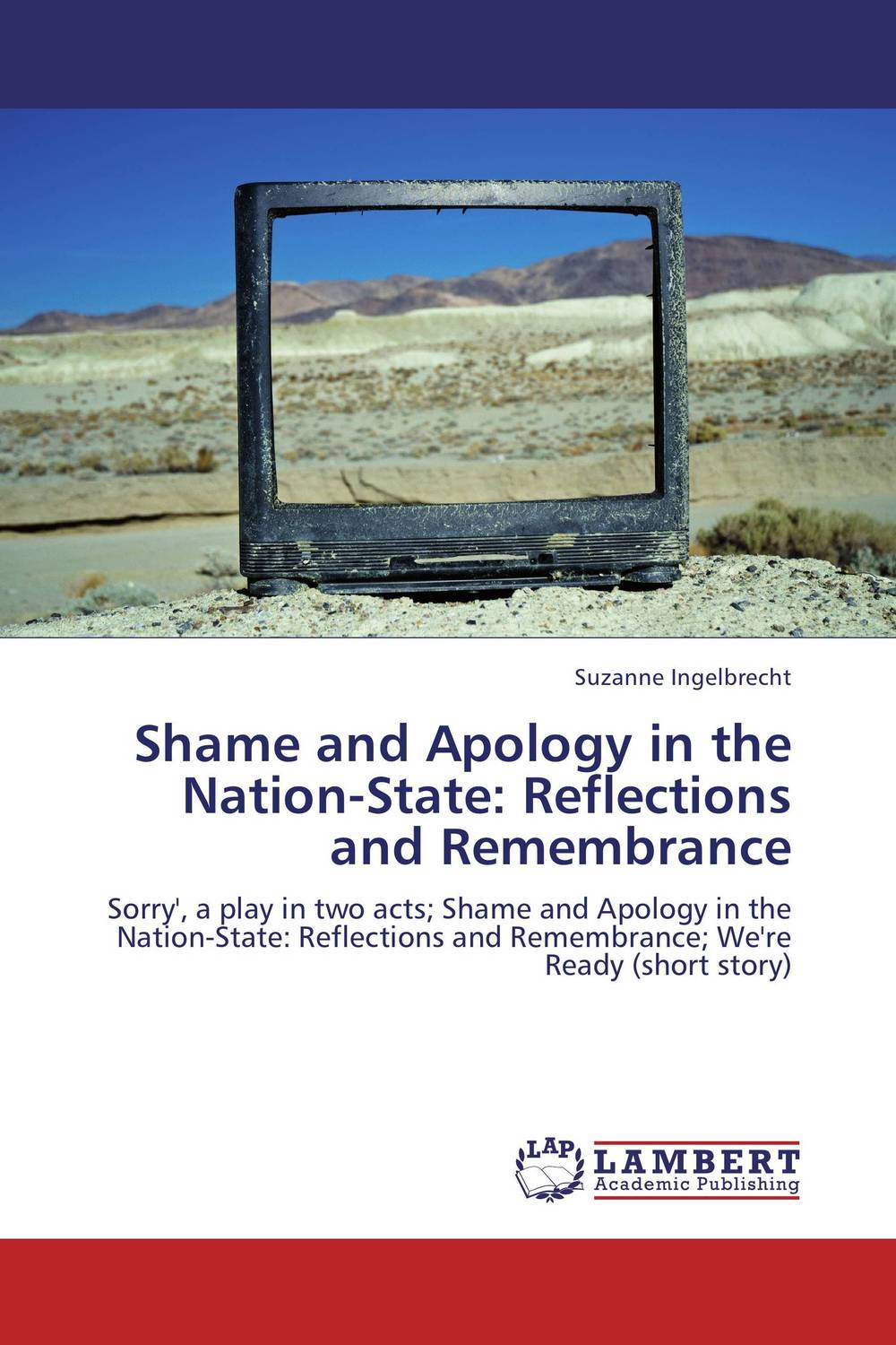Shame and Apology in the Nation-State: Reflections and Remembrance affair of state an