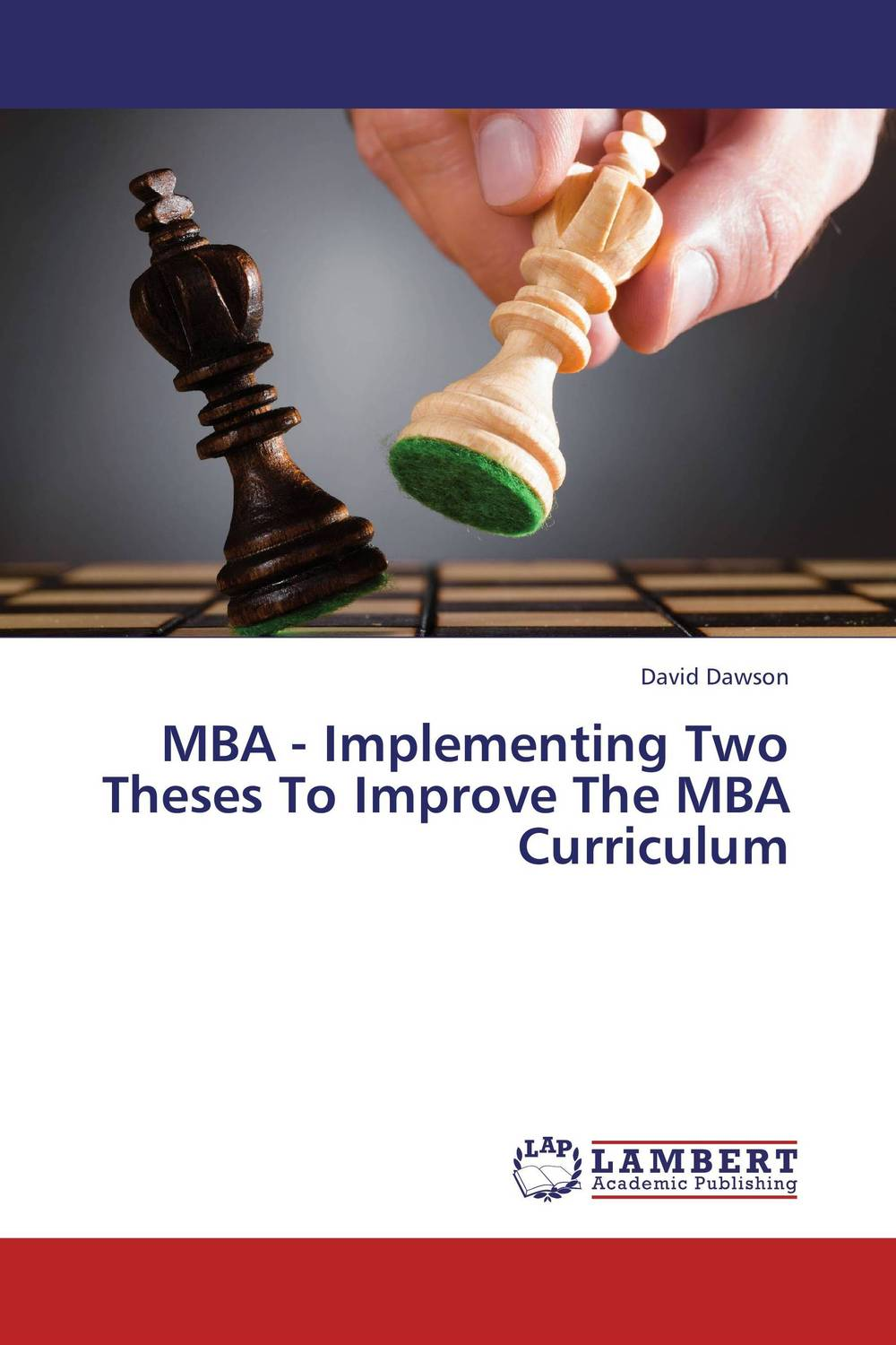 MBA - Implementing Two Theses To Improve The MBA Curriculum