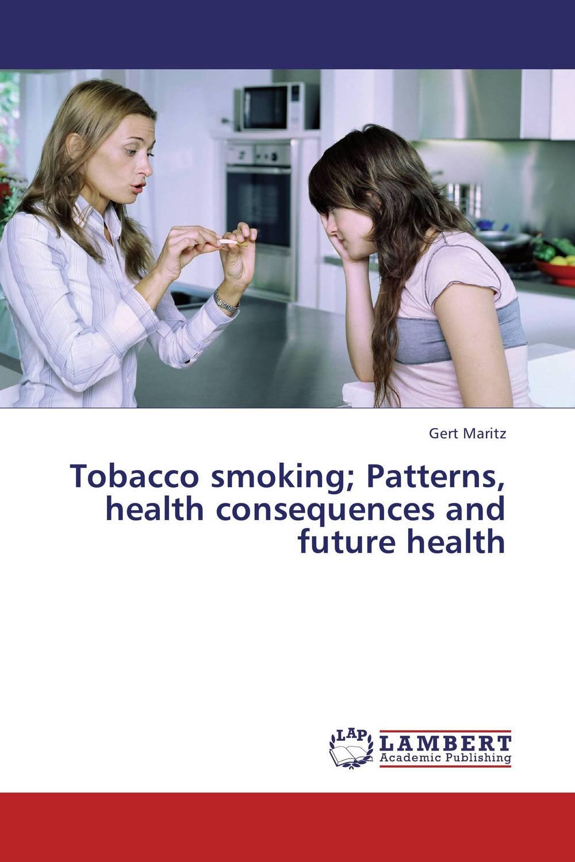 где купить  Tobacco smoking; Patterns, health consequences and future health  по лучшей цене