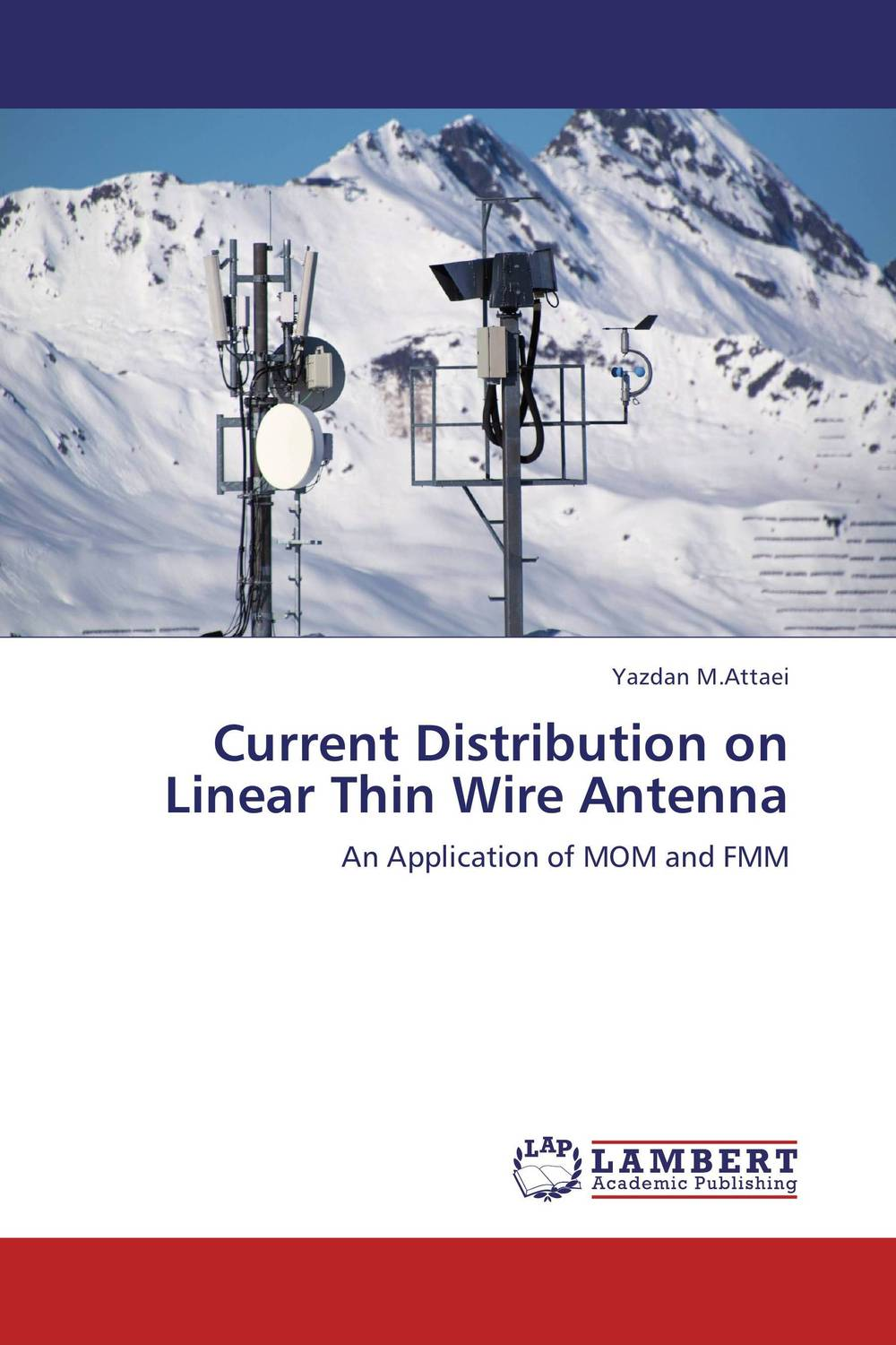Current Distribution on Linear Thin Wire Antenna a m nagy on the numerical solutions of ill posed problems
