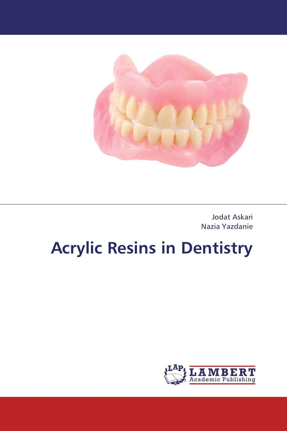 Acrylic Resins in Dentistry karanprakash singh ramanpreet kaur bhullar and sumit kochhar forensic dentistry teeth and their secrets
