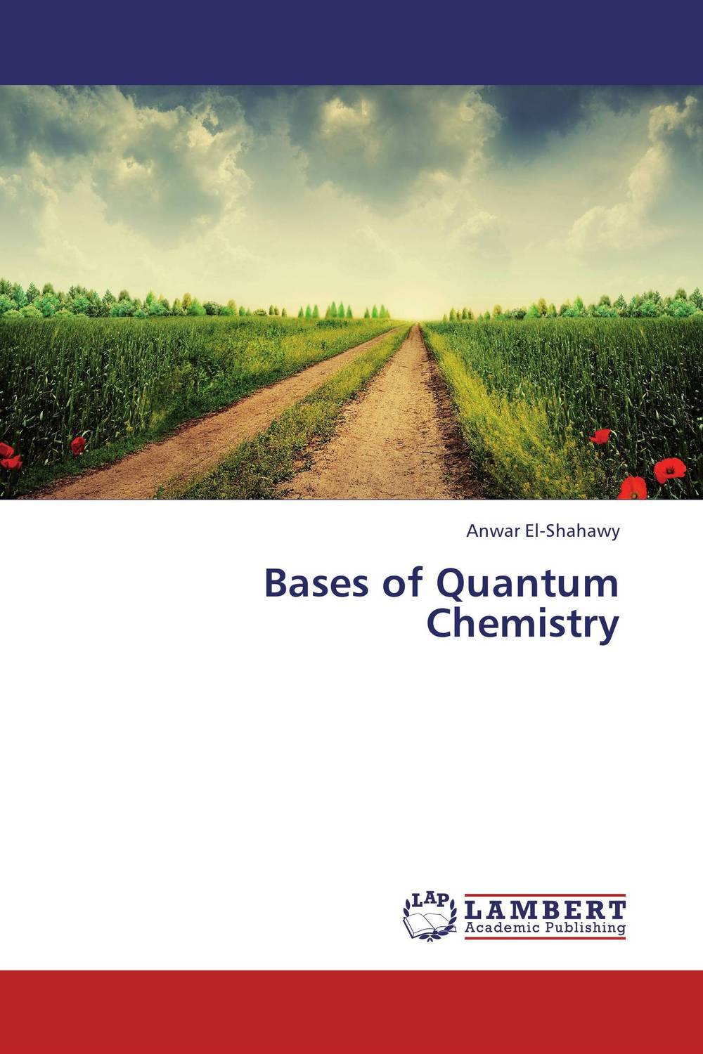 Bases of Quantum Chemistry quantum field theory and the standard model