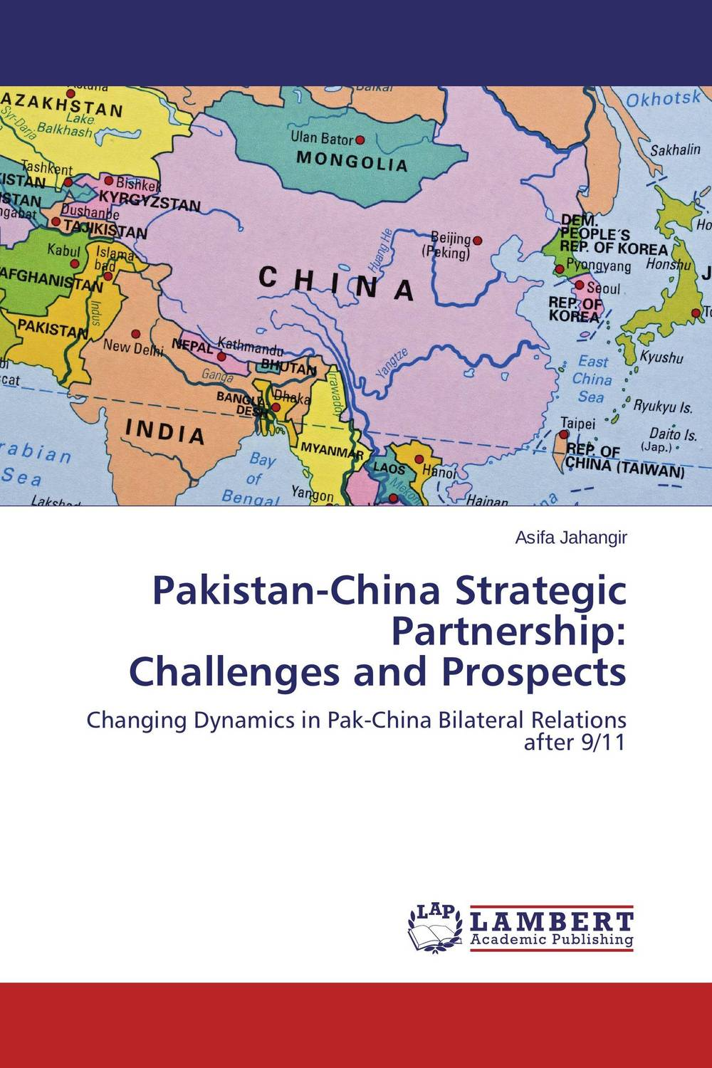 Pakistan-China Strategic Partnership: Challenges and Prospects uzma rehman sufi shrines and identity construction in pakistan