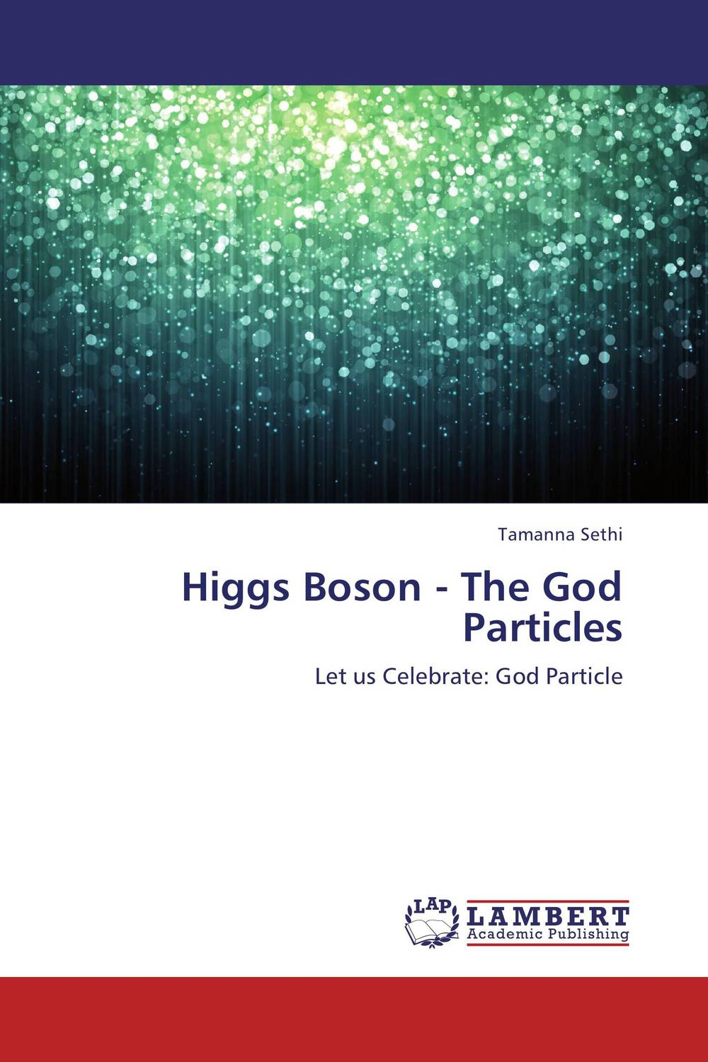 Higgs Boson - The God Particles annual report of the office of experiment stations