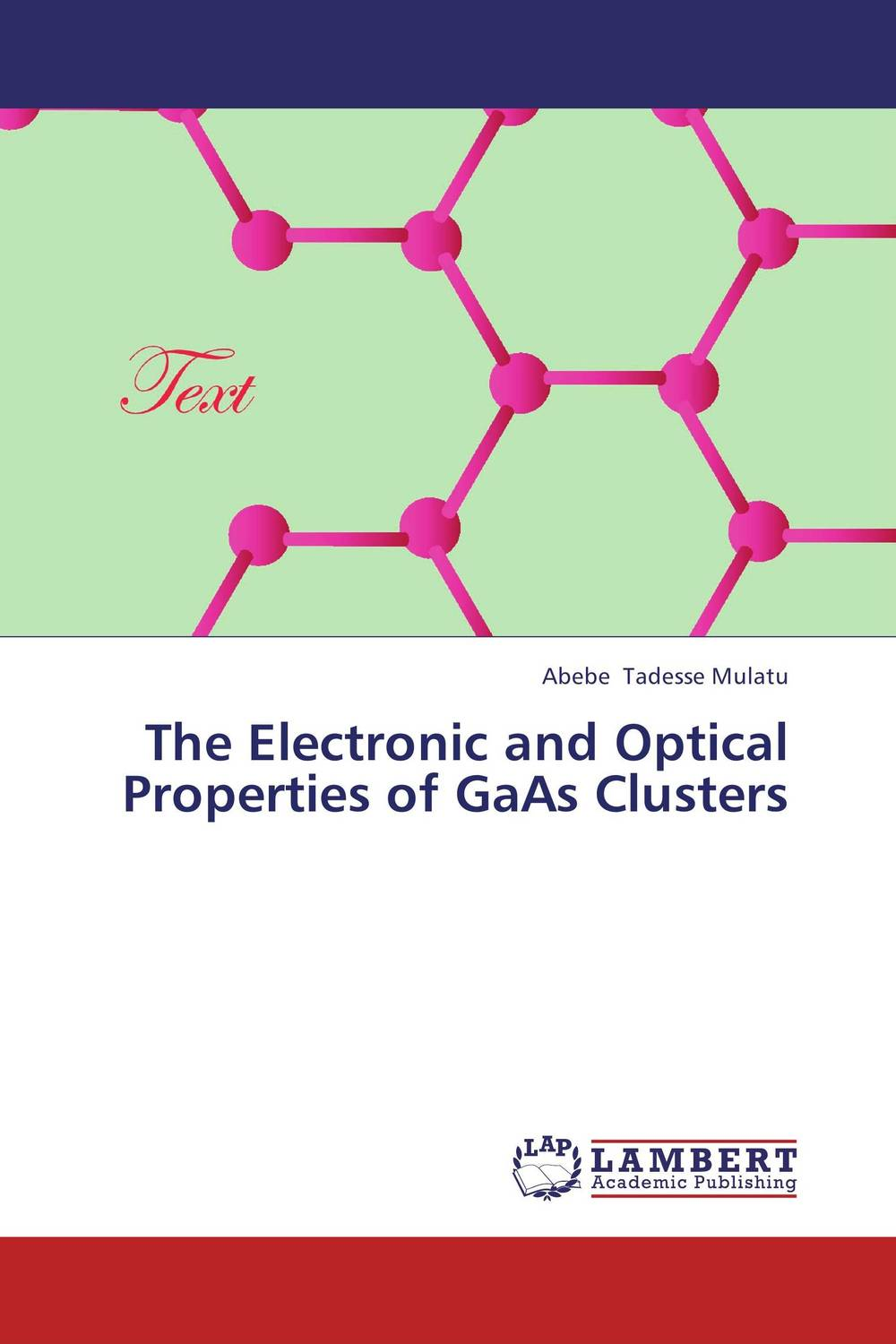 The Electronic and Optical Properties of GaAs Clusters optical and electronic properties of diamondoids