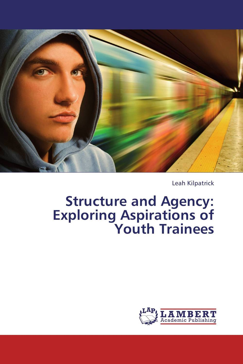 Structure and Agency: Exploring Aspirations of Youth Trainees