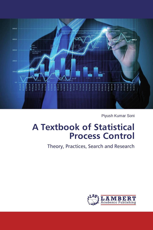 A Textbook of Statistical Process Control john s oakland statistical process control