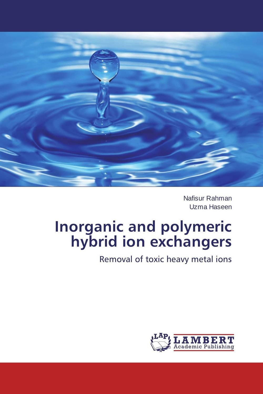 Inorganic and polymeric hybrid ion exchangers rakesh kumar amrit pal singh and sangeeta obrai computational and solution studies of cu ii ions with podands
