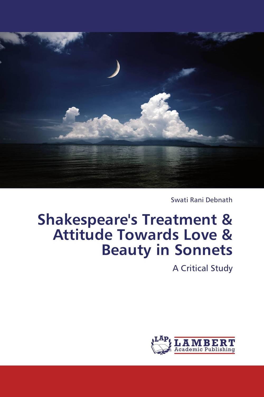 Shakespeare's Treatment & Attitude Towards Love & Beauty in Sonnets ночная рубашка the flower of love
