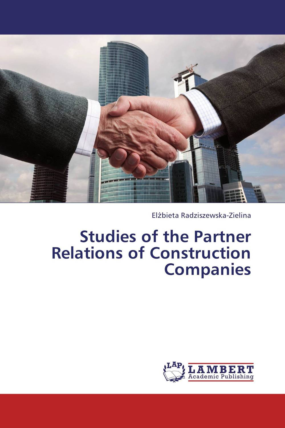 Studies of the Partner Relations of Construction Companies case studies in troubled construction projects