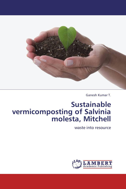 Sustainable vermicomposting of Salvinia molesta, Mitchell ganesh kumar t sustainable vermicomposting of salvinia molesta mitchell