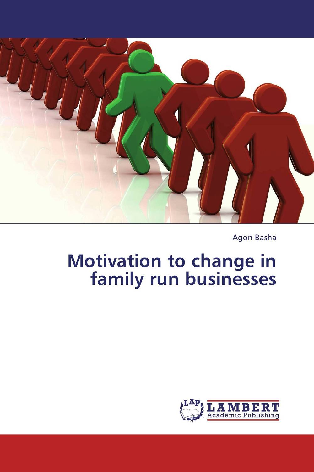 Motivation to change in family run businesses mastering the challenges of leading change inspire the people and succeed where others fail