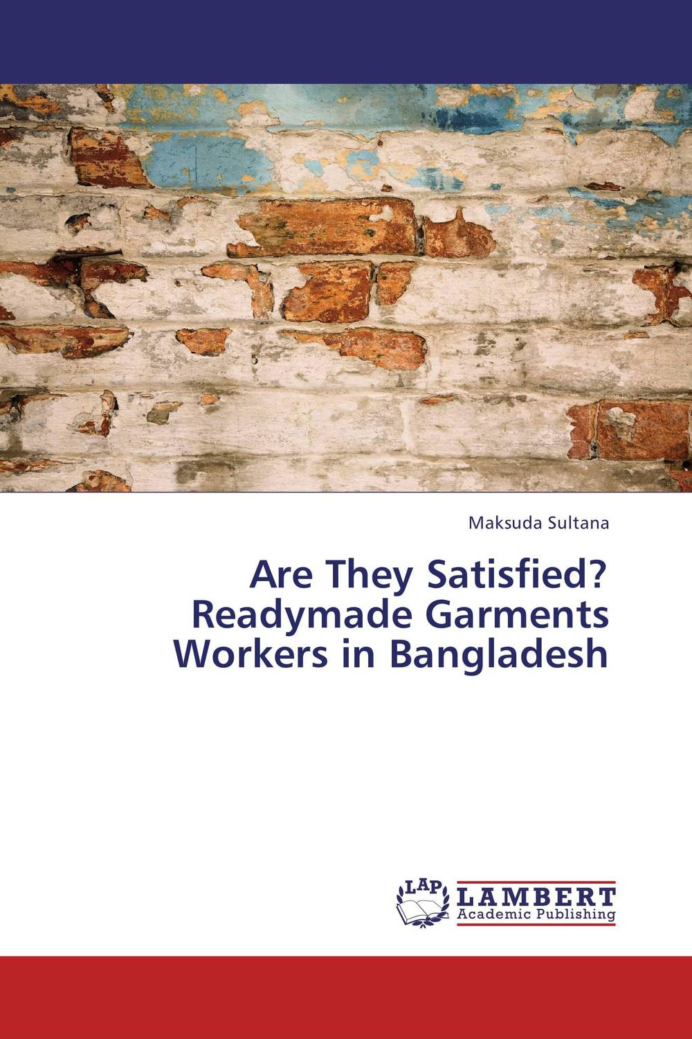 Are They Satisfied? Readymade Garments Workers in Bangladesh the role of absurdity within english humour