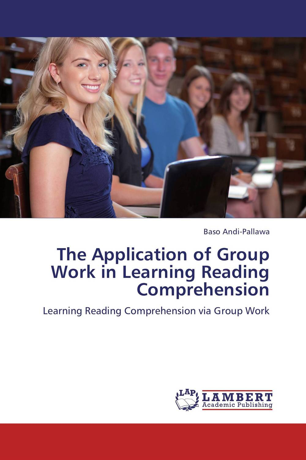 The Application of Group Work in Learning Reading Comprehension an application of call in english subject