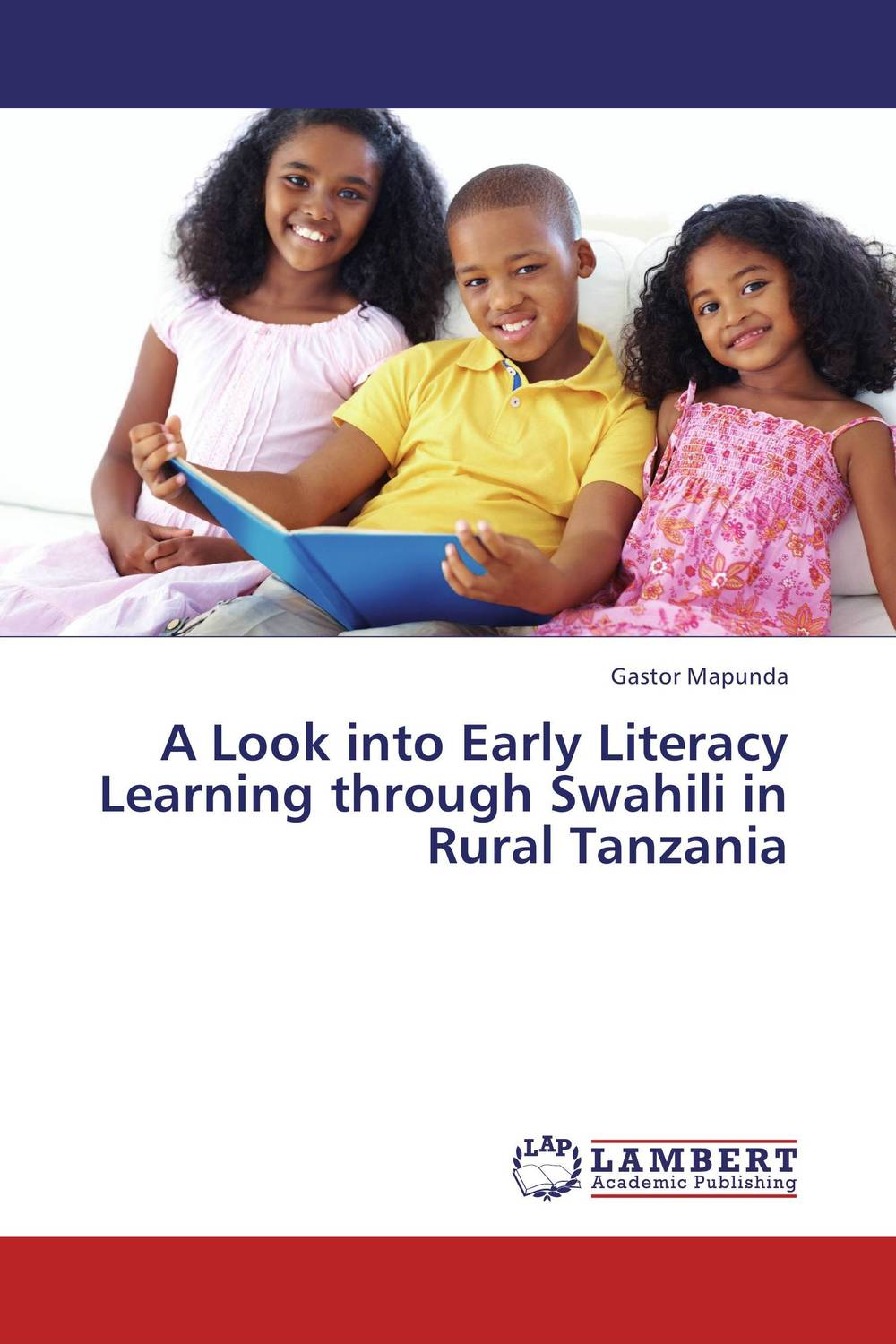 A Look into Early Literacy Learning through Swahili in Rural Tanzania early engagements with the bible in tanzania