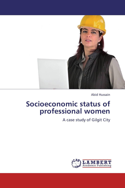 Socioeconomic status of professional women the integration of ethnic kazakh oralmans into kazakh society