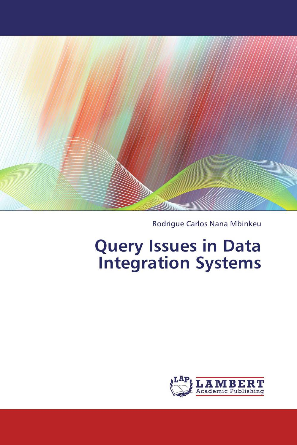 Query Issues in Data Integration Systems robert hillard information driven business how to manage data and information for maximum advantage