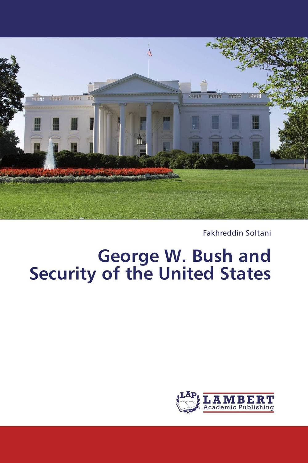 George W. Bush and Security of the United States security in the united kingdom and the united states of america