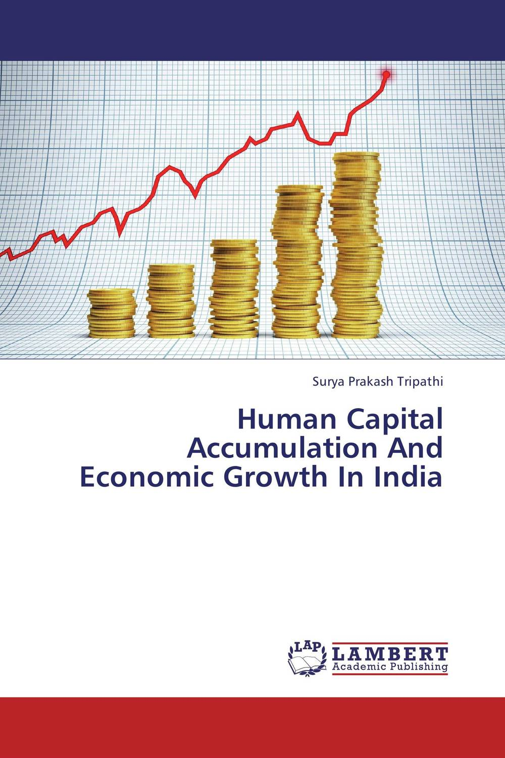 Human Capital Accumulation And Economic Growth In India khondoker abdul mottaleb human capital and industrial development