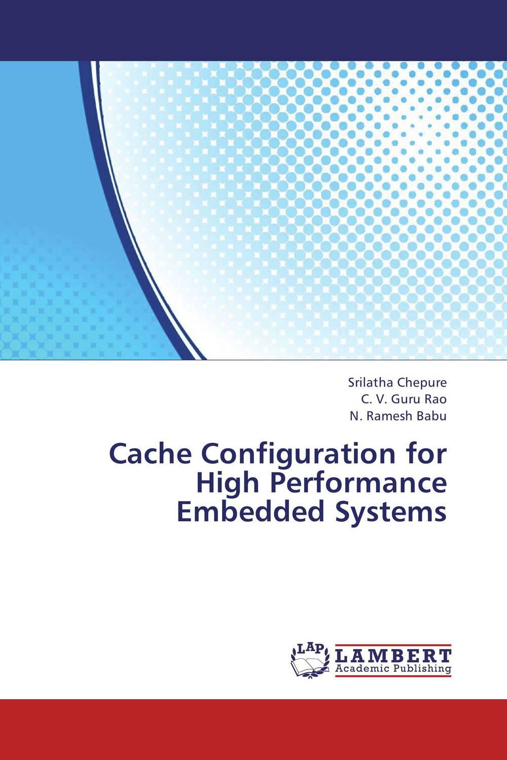 Cache Configuration for High Performance Embedded Systems cache energy optimization techniques for modern processors
