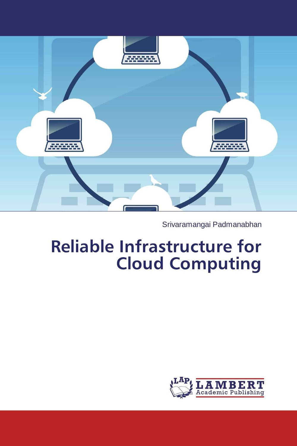 Reliable Infrastructure for Cloud Computing communications architecture in support of grid computing