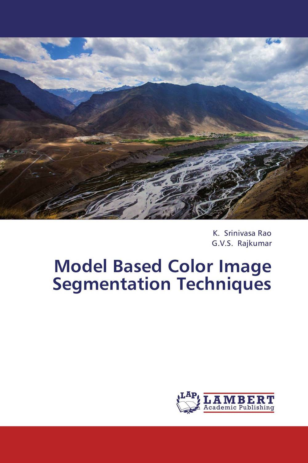 Model Based Color Image Segmentation Techniques clustering and optimization based image segmentation techniques