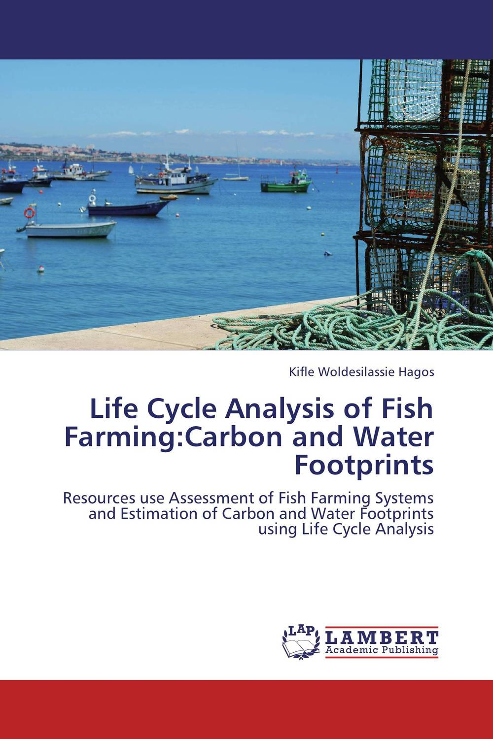 Life Cycle Analysis of Fish Farming:Carbon and Water Footprints the feed additive and the fish