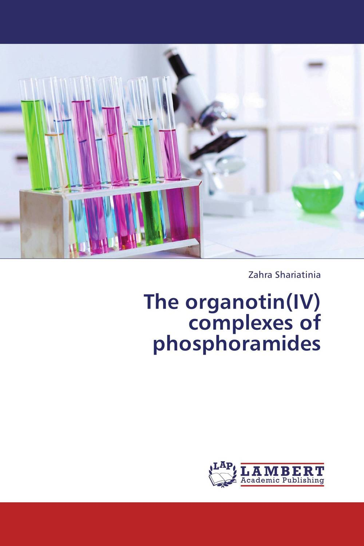 The organotin(IV) complexes of phosphoramides rakesh kumar ameta and man singh quatroammonimuplatinate and anticancer chemistry of platinum via dfi