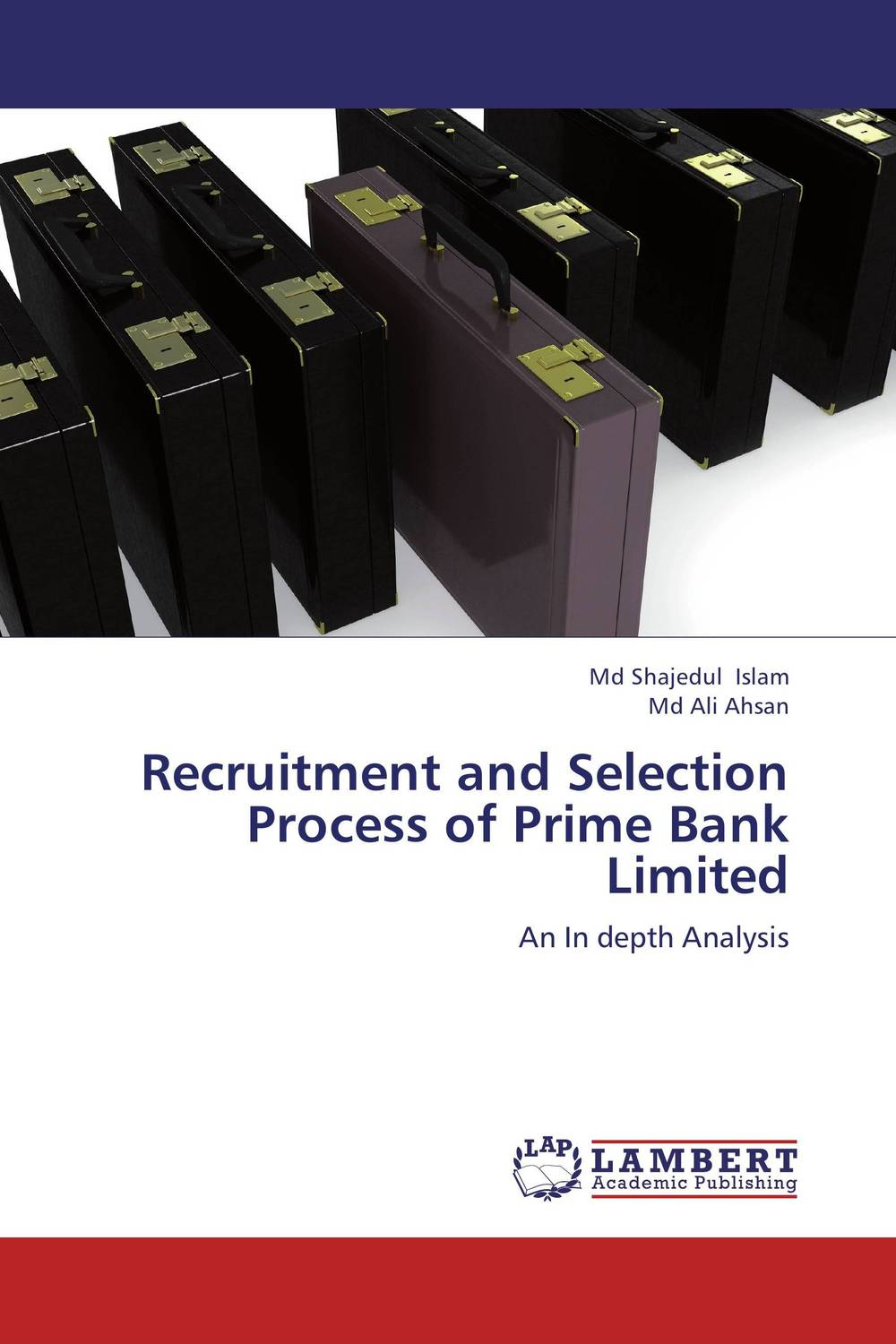 Recruitment and Selection Process of Prime Bank Limited mehdi mohammadi poorangi piao hui ying and arash najmaei e hrm strategies for recruitment