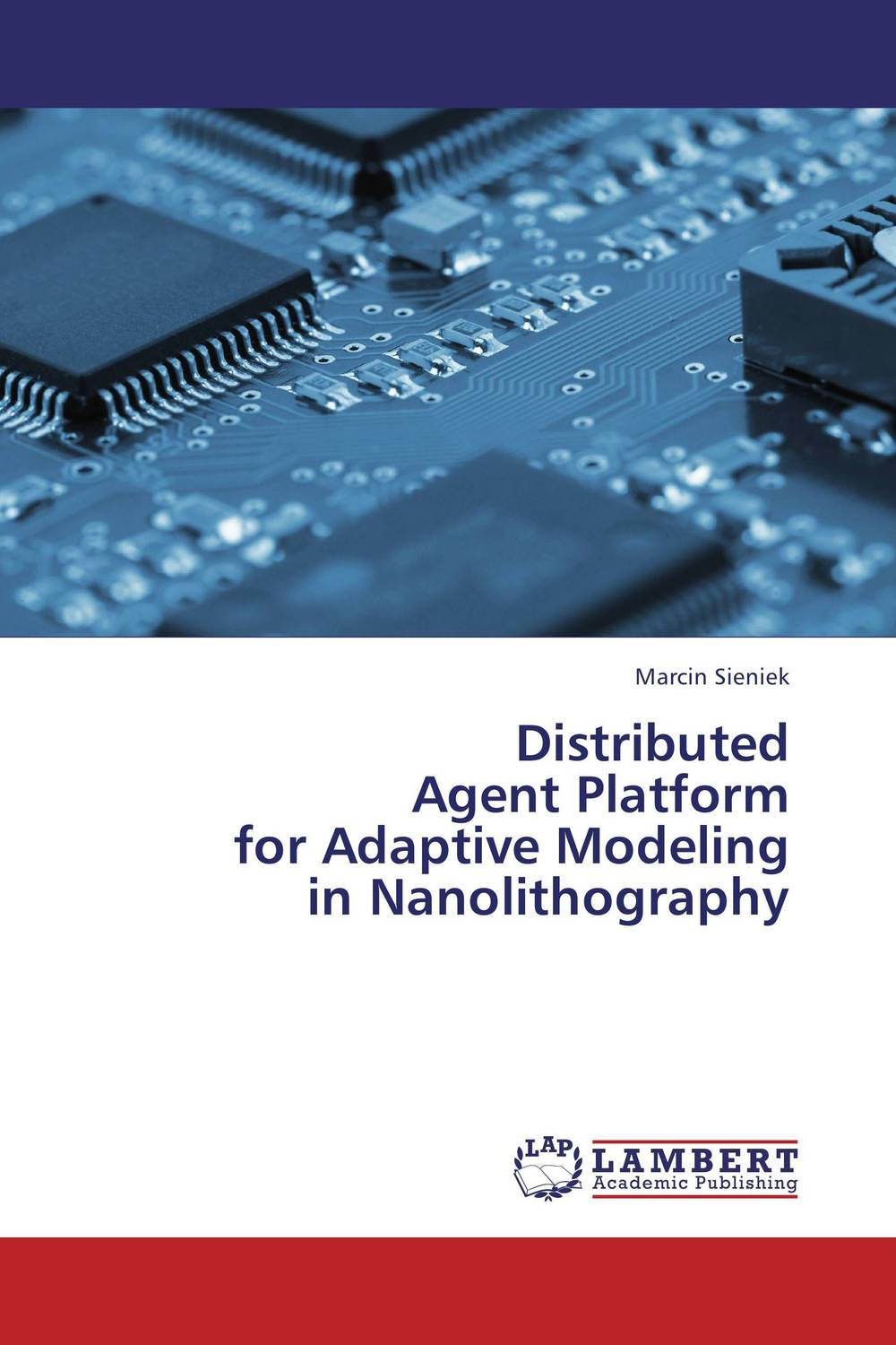Distributed  Agent Platform  for Adaptive Modeling  in Nanolithography