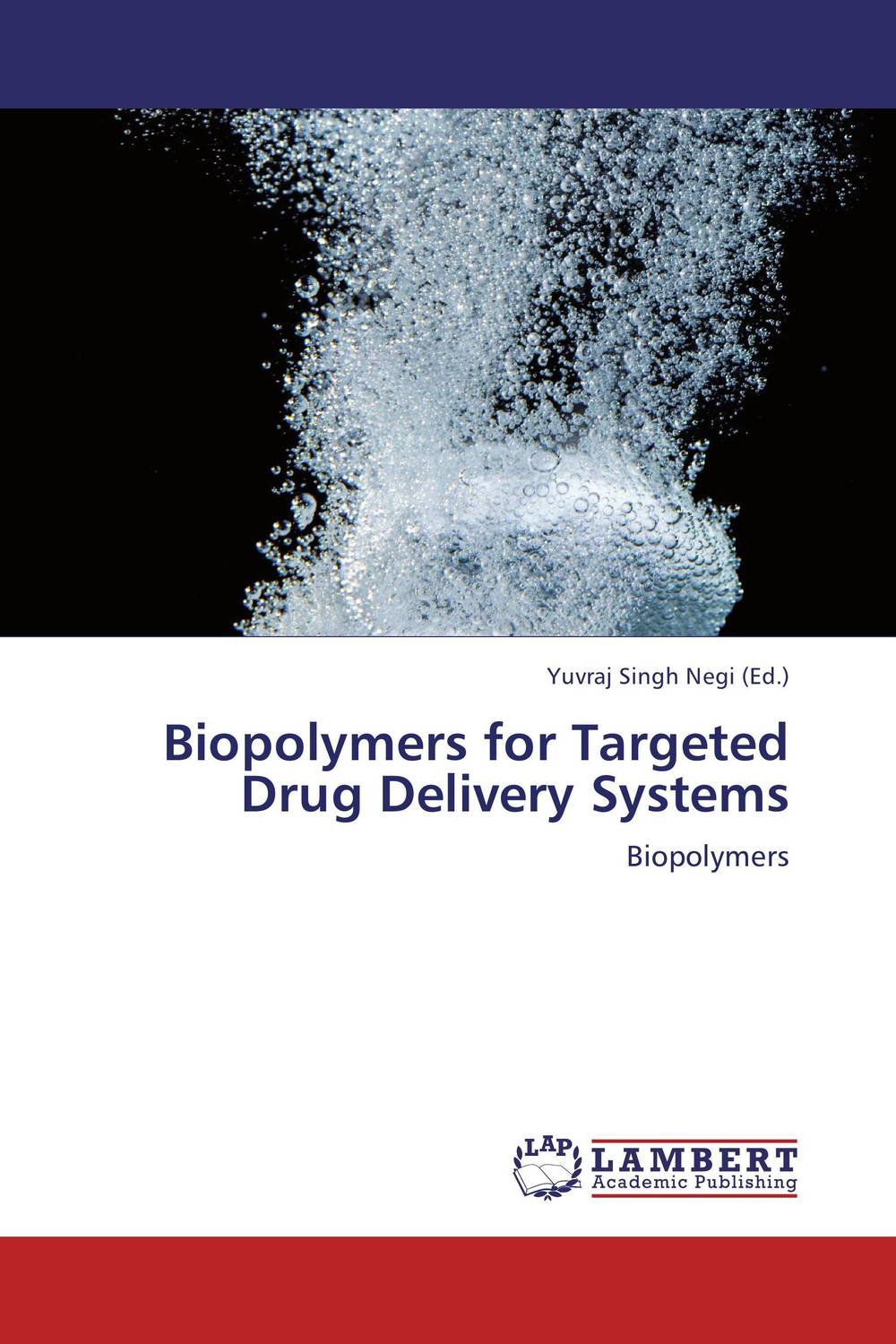 Biopolymers for Targeted Drug Delivery Systems yuvraj singh negi biopolymers for targeted drug delivery systems