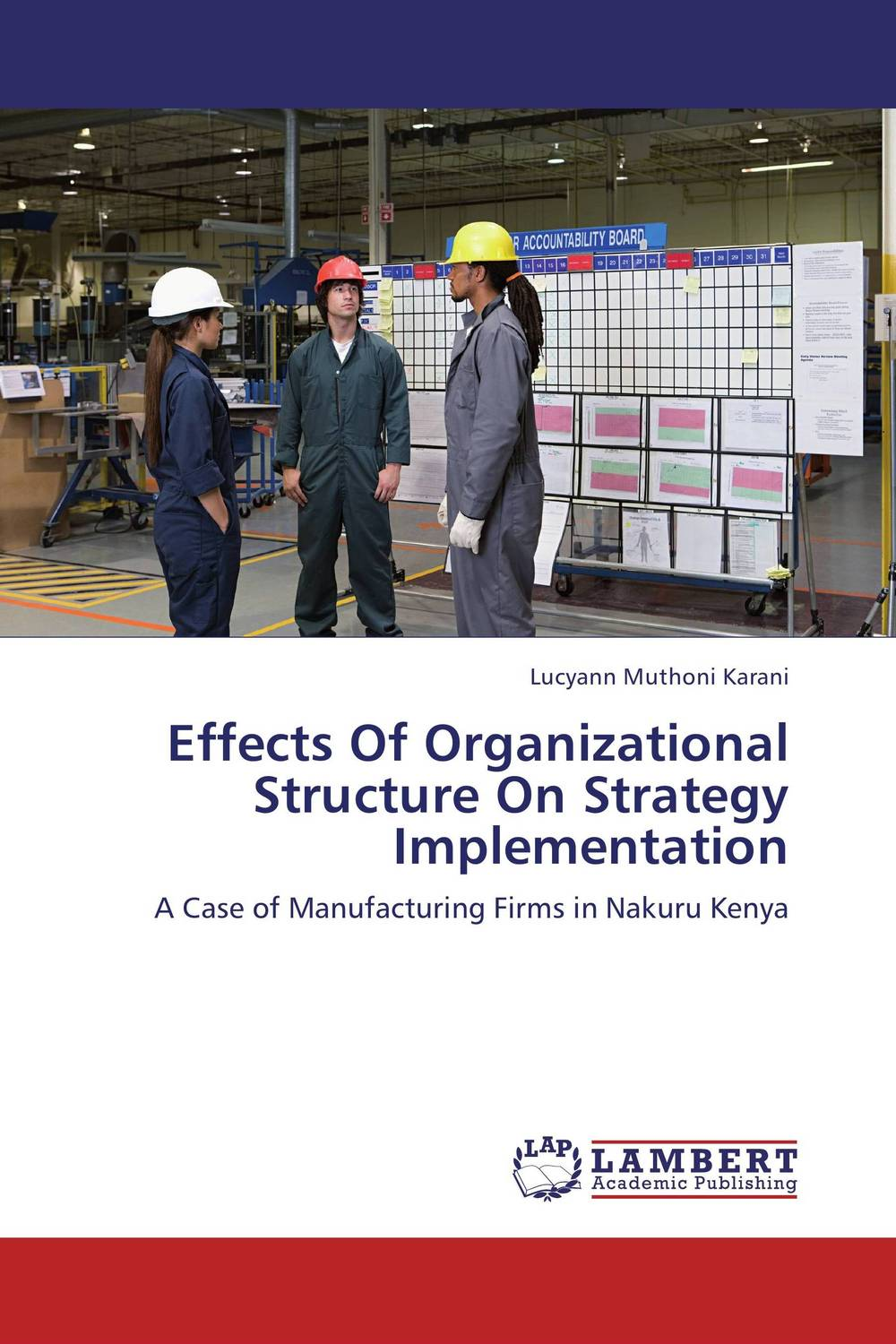 Effects Of Organizational Structure On Strategy Implementation organizational characteristics and km implementation