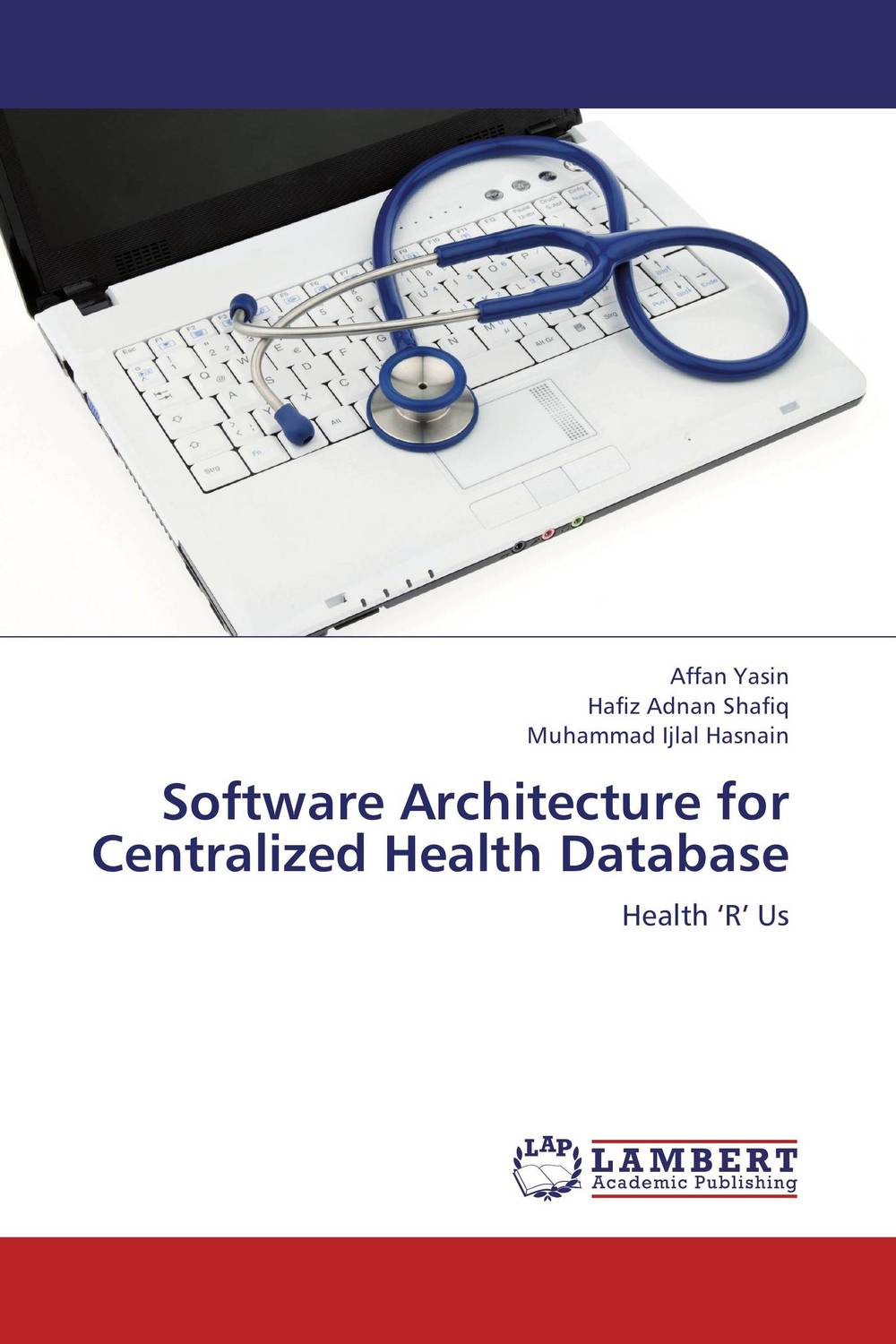 Software Architecture for Centralized Health Database migrating proprietary software to foss