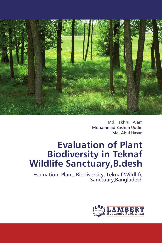 Evaluation of Plant Biodiversity in Teknaf Wildlife Sanctuary,B.desh