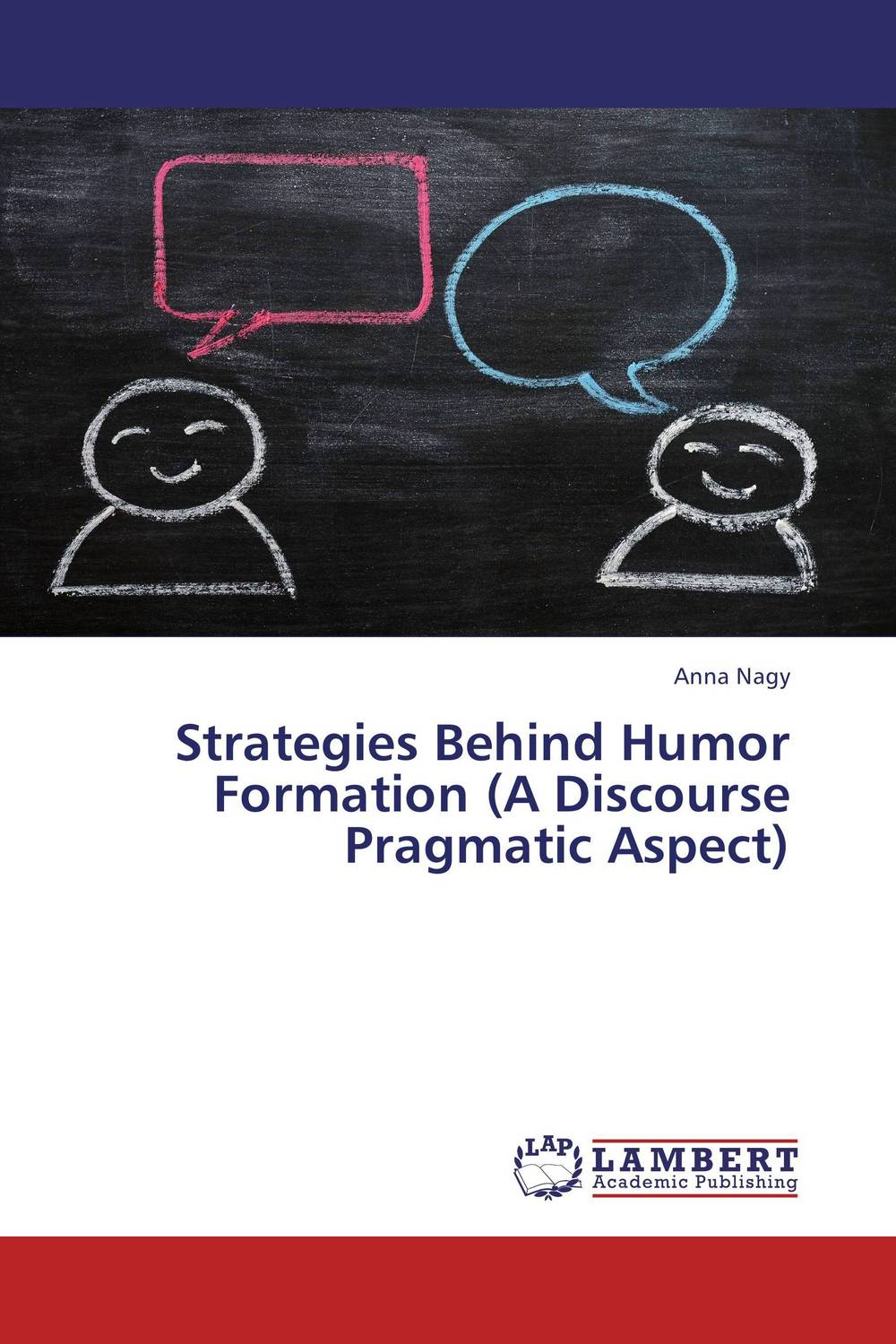 Strategies Behind Humor Formation (A Discourse Pragmatic Aspect) donald smith j bond math the theory behind the formulas