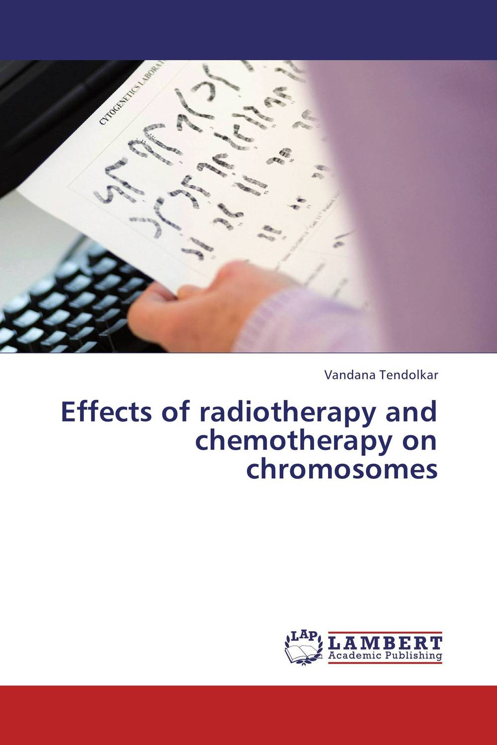 Effects of radiotherapy and chemotherapy on chromosomes jaspreet kaur and neeloo singh antileishmanial chemotherapy