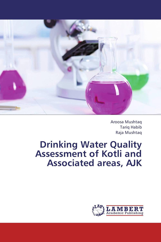 купить Drinking Water Quality Assessment of Kotli and Associated areas, AJK недорого