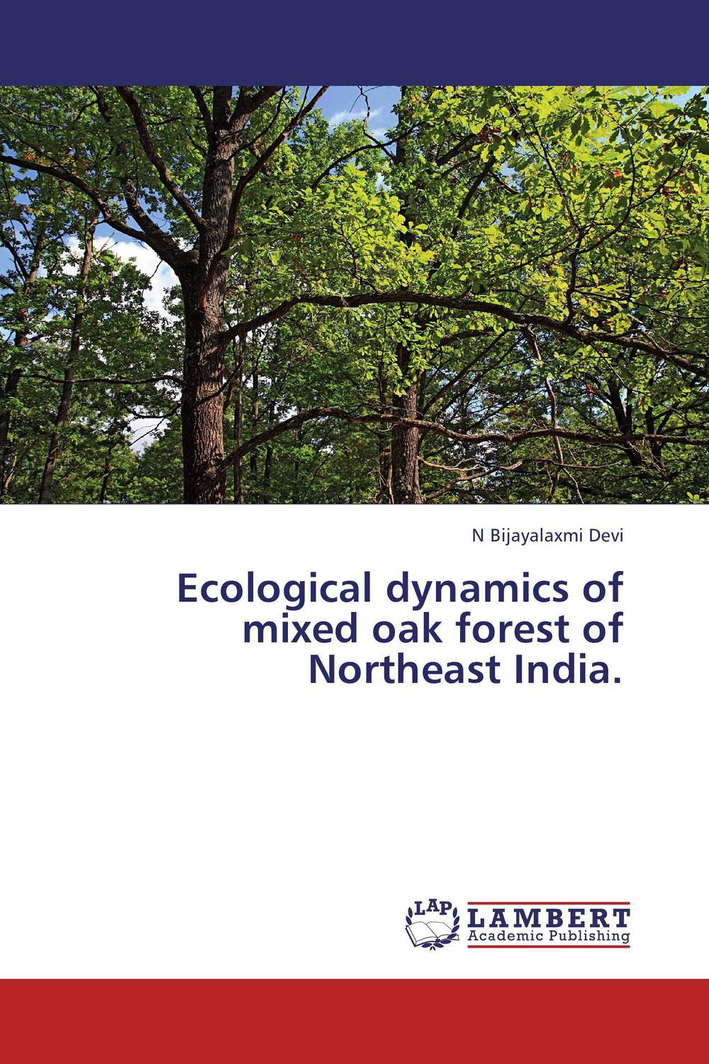 Ecological dynamics of mixed oak forest of Northeast India