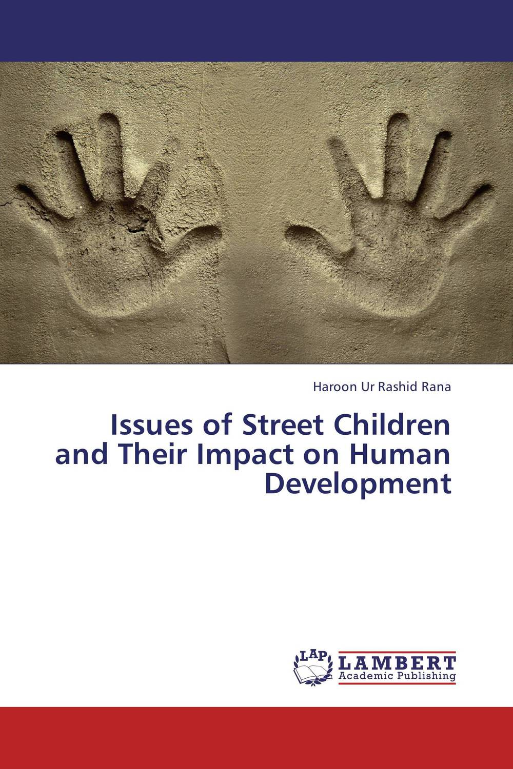 Issues of Street Children and Their Impact on Human Development work family practices and their impact
