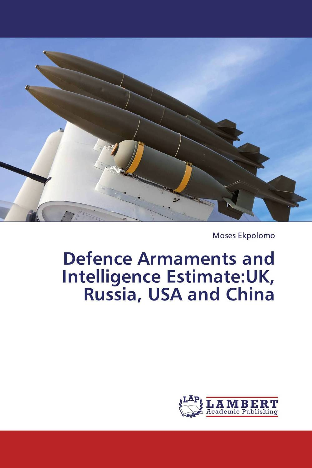 Defence Armaments and Intelligence Estimate:UK, Russia, USA and China купить