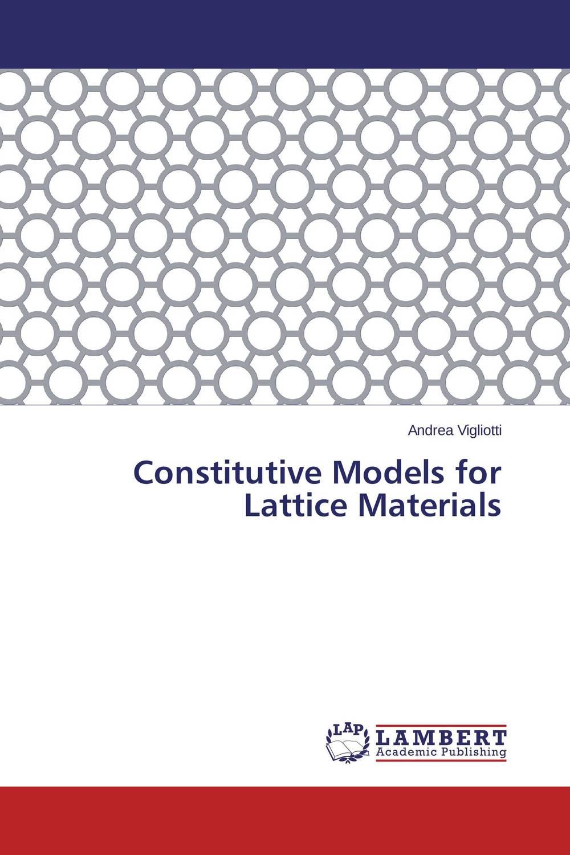 Constitutive Models for Lattice Materials constitutive models for lattice materials
