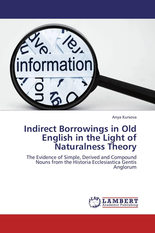 Indirect Borrowings in Old English in the Light of Naturalness Theory karunakaran thirunavukkarasu english borrowings in jaffna tamil from 1993 to 2006