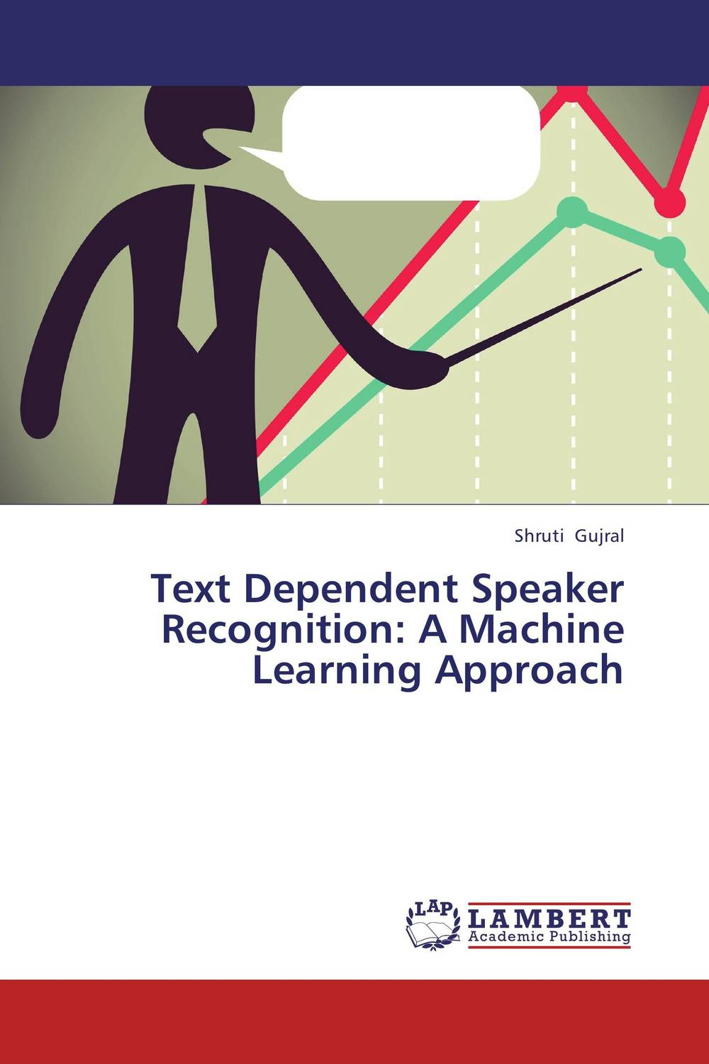 Text Dependent Speaker Recognition: A Machine Learning Approach muhammad farhan khan and muhammad asif zakriyya speech recognition with efficient use of support vector machines